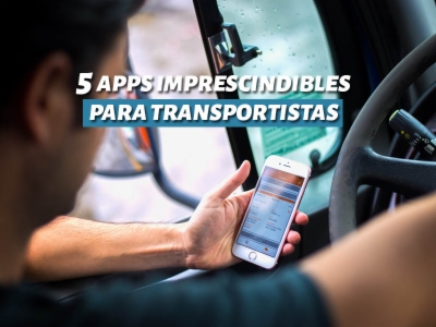 5 APPS IMPRESCINDIBLES PARA TRANSPORTISTAS